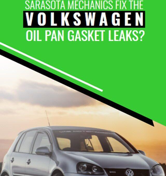 How The Sarasota Mechanics Fix The Volkswagen Oil Pan Gasket Leaks
